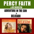 Percy Faith Adventure in the Sun + Delicado