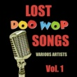 Various Artists Lost Doo Wop Songs, Vol. 1
