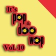 Various Artists It's Pop & Doo Wop, Vol. 10