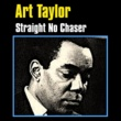 Art Taylor Straight No Chaser