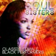 Various Artists Soul Sisters - Classic Female Black Performers, Vol. 1