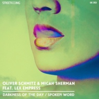 Oliver Schmitz&Micah Sherman/Lex Empress Darkness of the Day / Spoken Word (feat. Lex Empress)