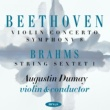 Augustin Dumay Beethoven: Violin Concerto, Symphony No.8 & Brahms: Sextet