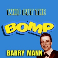 Barry Mann Who Put the Bomp