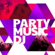 Party Musik DJ Party Music DJ