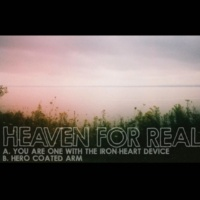 Heaven For Real You Are the One with the Iron Heart Device
