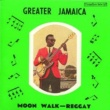 Various Artists Greater Jamaica - Moon Walk Regay