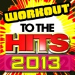 Hit the Gym Workout to the Hits 2013
