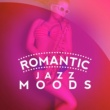 Various Artists Romantic Jazz Moods