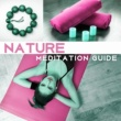 Meditation & Stress Relief Therapy Nature Meditation Guide ‐ New Age Meditation, Spirit Calmness, Inner Harmony, Clean Soul