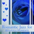 Romantic Love Songs Academy Romantic Jazz for Beautiful Moments ‐ Sensual Jazz, Piano Bar, Instrumental Sounds, Moonlight Note