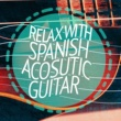 Relaxing Acoustic Guitar,Relajacion y Guitarra Acustica&Relax Music Chitarra e Musica Relax with Spanish Acosutic Guitar