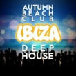 Beach Club House de Ibiza Cafe,Deep House Music&House Party Autumn Beach Club: Ibiza Deep House