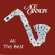 Ace Cannon All the Best