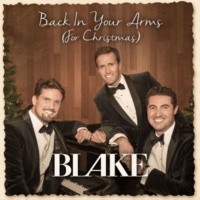 Blake Back in Your Arms (For Christmas)