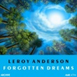 Leroy Anderson and his Orchestra Forgotten Dreams