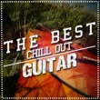 Guitar Solos&Guitar Chill Out The Best Chill out Guitar