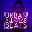 Urban All Stars,The Hip Hop Nation&Urban Beats Urban All-Star Beats
