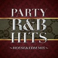 DJ FLY 3 PARTY R&B HITS ~HOUSE&EDM MIX~
