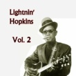 Lightnin' Hopkins Lightnin' Hopkins, Vol. 2