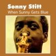 Sonny Stitt When Sunny Gets Blue