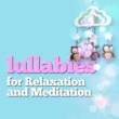 Various Artists Lullabies for Relaxation and Meditation