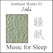 zali Music for Sleep 睡眠 Ambient Works 01