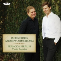 James Ehnes&Andrew Armstrong Franck and Strauss: Violin Sonatas