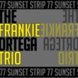 The Frankie Ortega Trio After Sunset