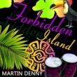Martin Denny Forbidden Island