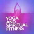 Yoga Yoga and Spiritual Fitness