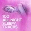 Various Artists 100 All Night Sleepy Tracks