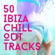 Various Artists 50 Ibiza Chill out Trax