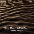Chris Stussy&Bas Roos Take My Swing EP