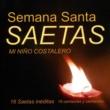 Various Artists Semana Santa SAETAS. Mi Niño Costalero