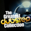 Various Artists The Greatest Dubstep Collection