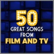 Various Artists 50 Great Songs from Film and Tv