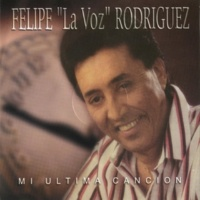 "Felipe ""La Voz"" Rodriguez Dios Te Salve Mi Hijo"