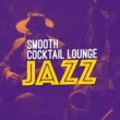 The Cocktail Lounge Players Smooth Cocktail Lounge Jazz
