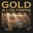 Gold A l'Olympia (Live) [2017 Remastered]