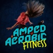 Aerobic Music Workout,Workout Fitness&Workouts Collective Amped Aerobic Fitness