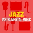 Instrumental Music Songs Jazz Instrumental Music