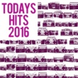 Todays Hits 2016 Todays Hits 2016