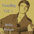 Willie Nelson Travelling, Vol. 1