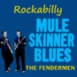 The Fendermen Rockabilly Mule Skinner Blues