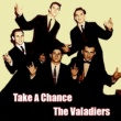 The Valadiers Take a Chance