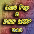 Various Artists Lost Pop & Doo Wop, Vol. 3