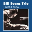 Bill Evans Trio I Wish I Knew
