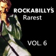 Various Artists Rockabilly's Rarest, Vol. 6
