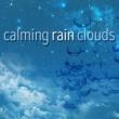 Rain Sounds & Nature Sounds Calming Rain Clouds